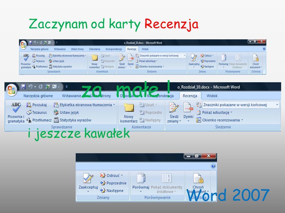 3 za małe ! i jeszcze kawałek Word 2007 Zaczynam od karty Recenzja