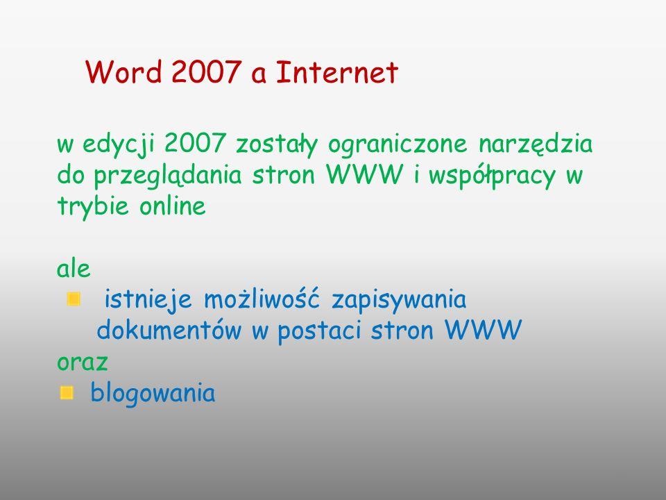 32 w edycji 2007 zostały ograniczone narzędzia do przeglądania stron WWW i współpracy w trybie online ale istnieje możliwość zapisywania dokumentów w
