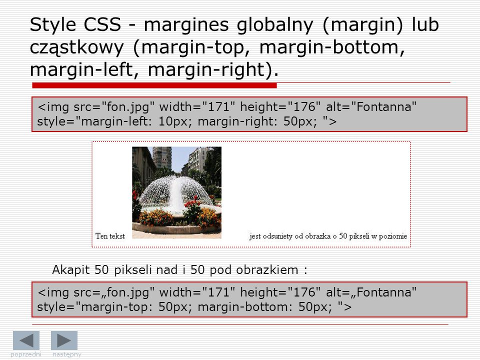 Style CSS - margines globalny (margin) lub cząstkowy (margin-top, margin-bottom, margin-left, margin-right). Akapit 50 pikseli nad i 50 pod obrazkiem