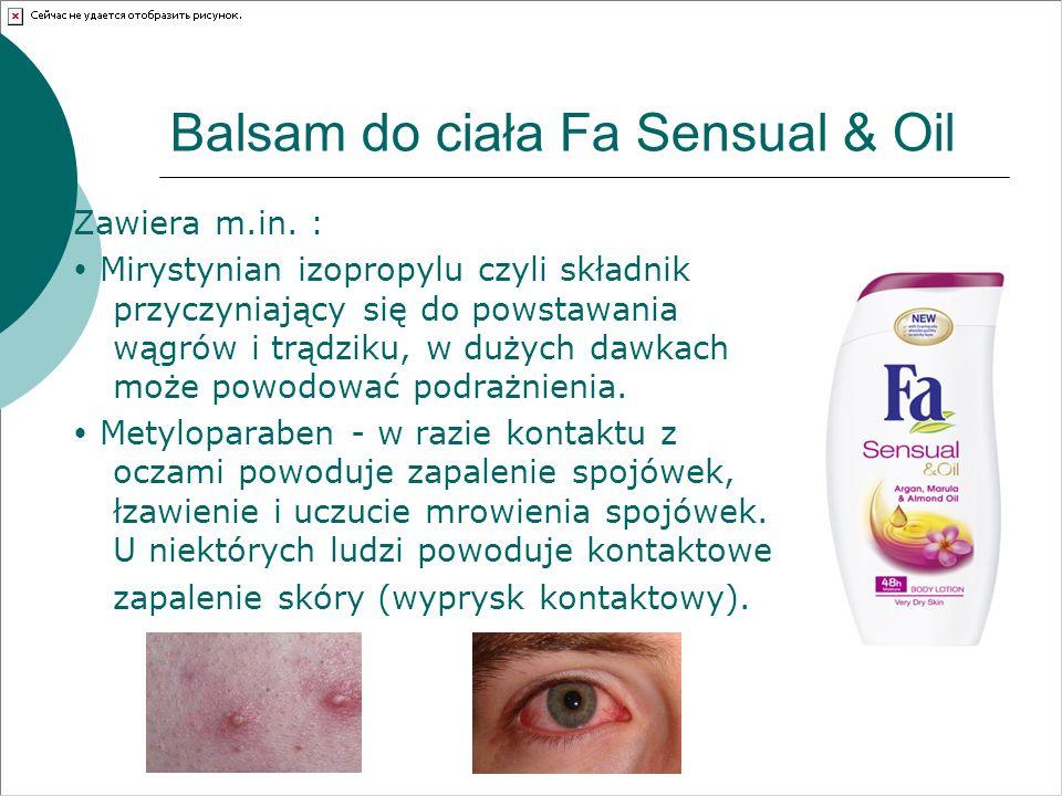 Balsam do ciała Fa Sensual & Oil Zawiera m.in. : Mirystynian izopropylu czyli składnik przyczyniający się do powstawania wągrów i trądziku, w dużych d