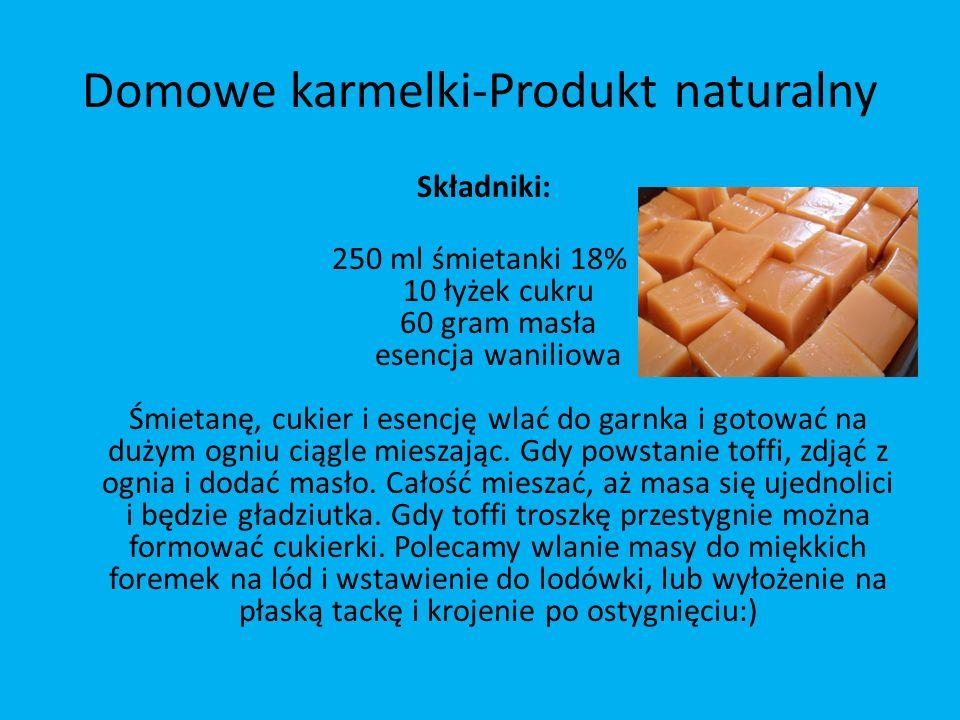 Domowe karmelki-Produkt naturalny Składniki: 250 ml śmietanki 18% 10 łyżek cukru 60 gram masła esencja waniliowa Śmietanę, cukier i esencję wlać do ga