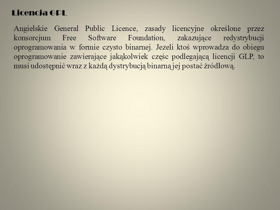 Licencja GPL Angielskie General Public Licence, zasady licencyjne określone przez konsorcjum Free Software Foundation, zakazujące redystrybucji oprogramowania w formie czysto binarnej.