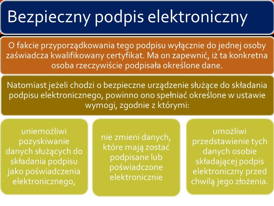 Bezpieczny podpis elektroniczny Bezpieczny podpis elektroniczny jest szczególną formą podpisu elektronicznego. Ustawa o podpisie elektronicznym defini