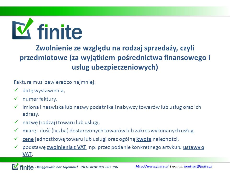 Zwolnienie ze względu na rodzaj sprzedaży, czyli przedmiotowe (za wyjątkiem pośrednictwa finansowego i usług ubezpieczeniowych) Faktura musi zawierać