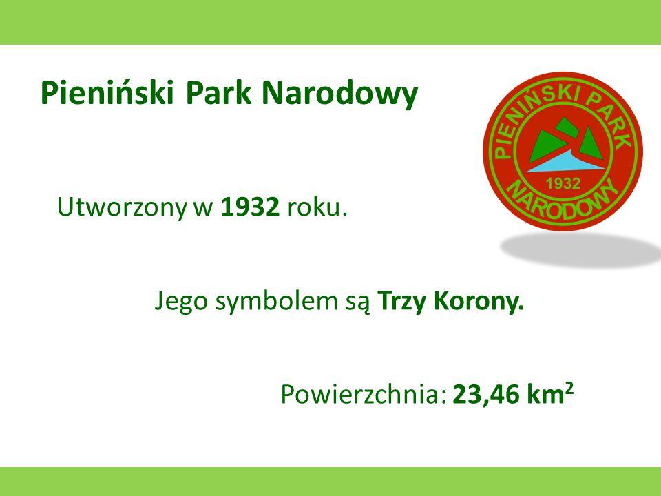 Ojcowski Park Narodowy Utworzony w 1956 roku. Jego symbolem jest nietoperz. Powierzchnia: 21,46 km 2