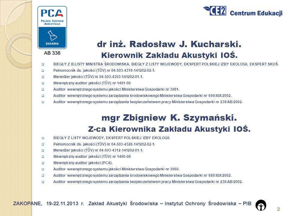ZAKOPANE, 19-22.11.2013 r.Zakład Akustyki Środowiska – Instytut Ochrony Środowiska – PIB 23 5.4.5.