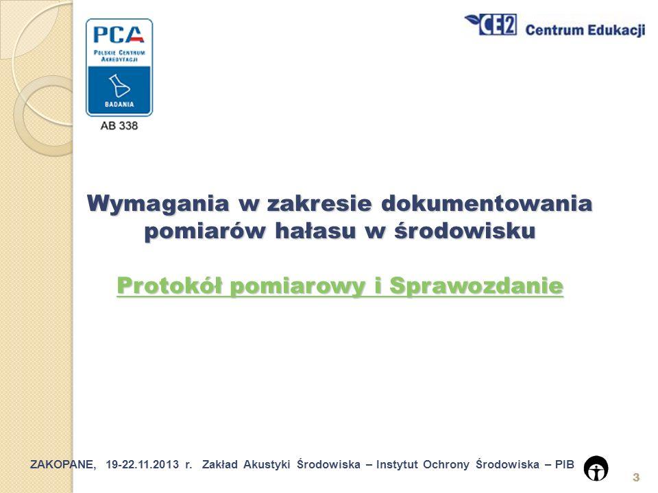 ZAKOPANE, 19-22.11.2013 r.Zakład Akustyki Środowiska – Instytut Ochrony Środowiska – PIB 24 5.4.6.