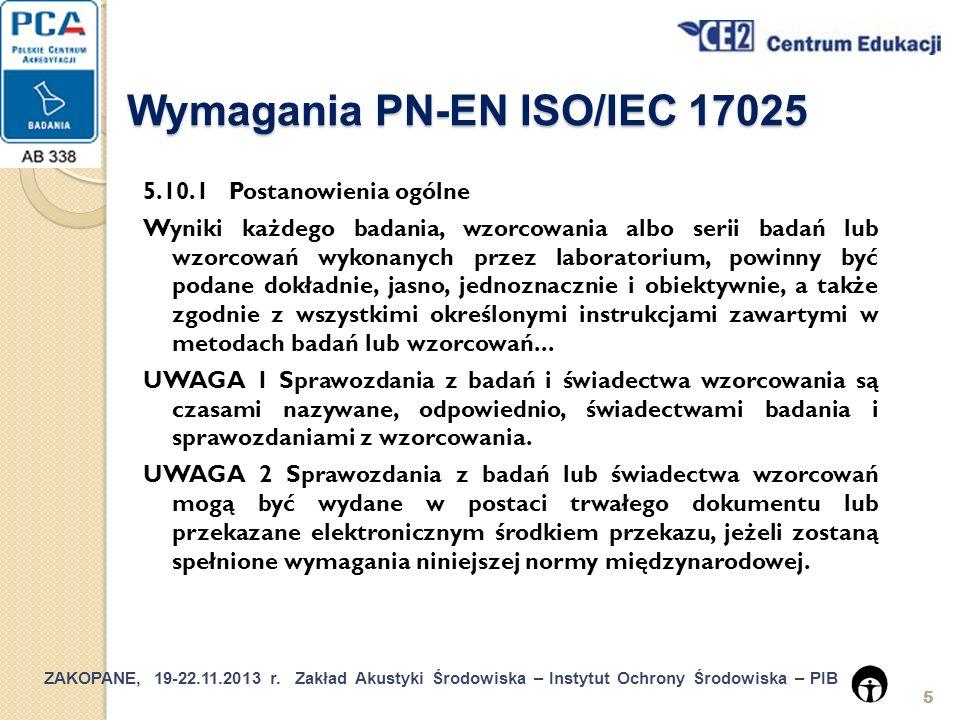ZAKOPANE, 19-22.11.2013 r.Zakład Akustyki Środowiska – Instytut Ochrony Środowiska – PIB 26 5.5.