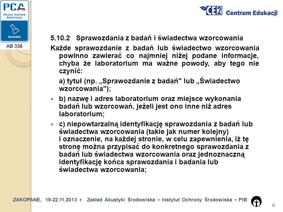 ZAKOPANE, 19-22.11.2013 r.Zakład Akustyki Środowiska – Instytut Ochrony Środowiska – PIB 27 5.5.