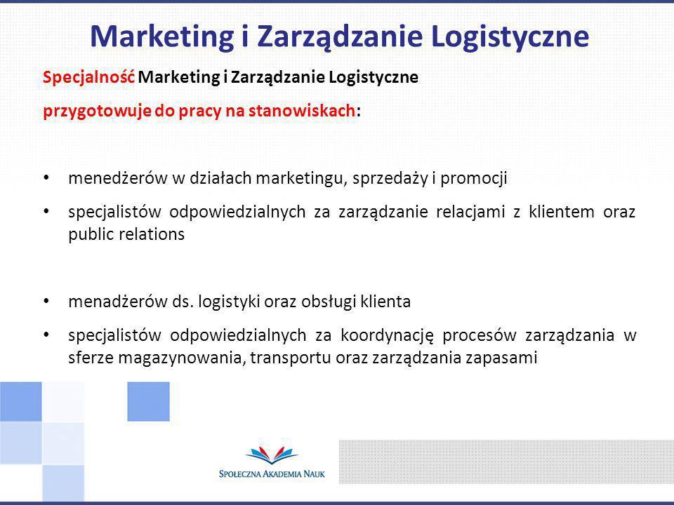 Specjalność Marketing i Zarządzanie Logistyczne przygotowuje do pracy na stanowiskach: menedżerów w działach marketingu, sprzedaży i promocji specjali