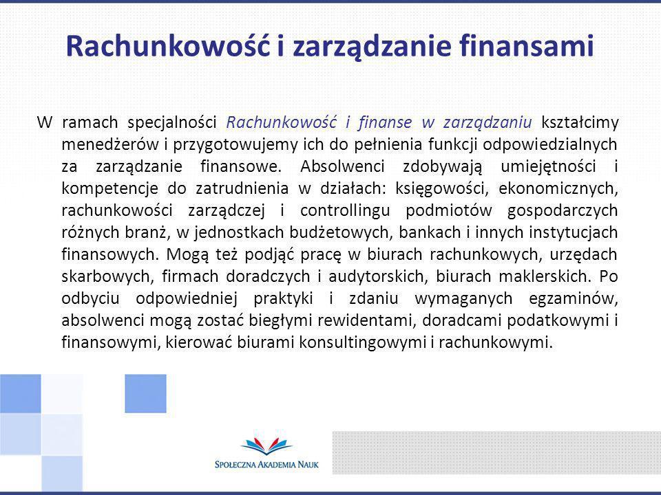 W ramach specjalności Rachunkowość i finanse w zarządzaniu kształcimy menedżerów i przygotowujemy ich do pełnienia funkcji odpowiedzialnych za zarządz