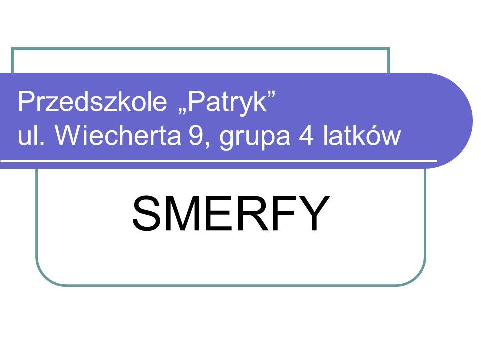 Przedszkole Patryk ul. Wiecherta 9, grupa 4 latków SMERFY