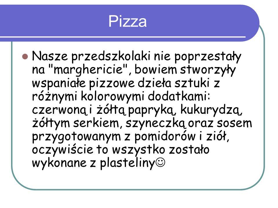 Pizza Nasze przedszkolaki nie poprzestały na