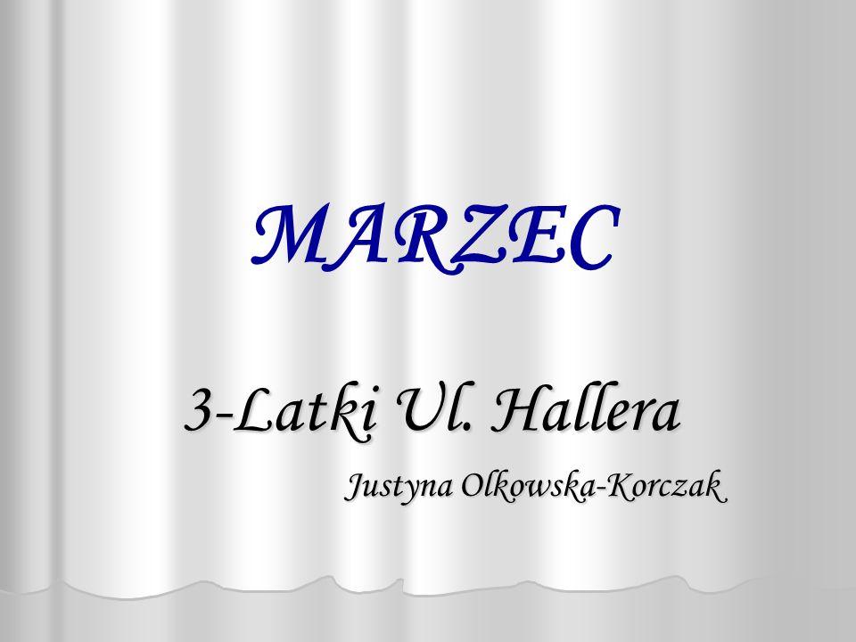 MARZEC 3-Latki Ul. Hallera Justyna Olkowska-Korczak