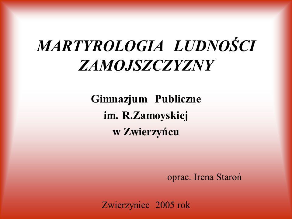 MARTYROLOGIA LUDNOŚCI ZAMOJSZCZYZNY Gimnazjum Publiczne im.