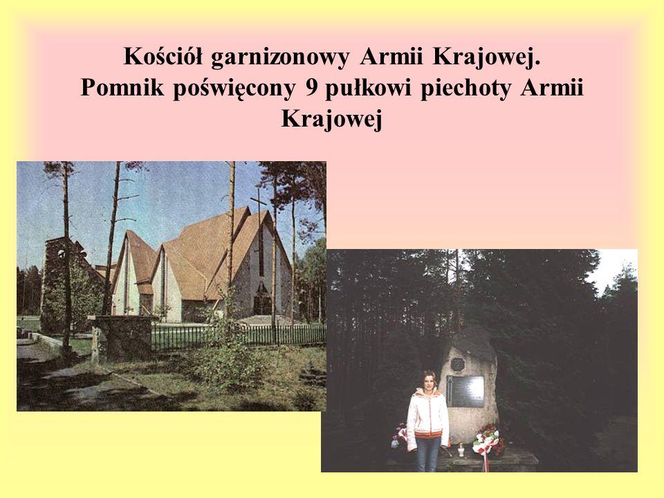Kościół garnizonowy Armii Krajowej. Pomnik poświęcony 9 pułkowi piechoty Armii Krajowej
