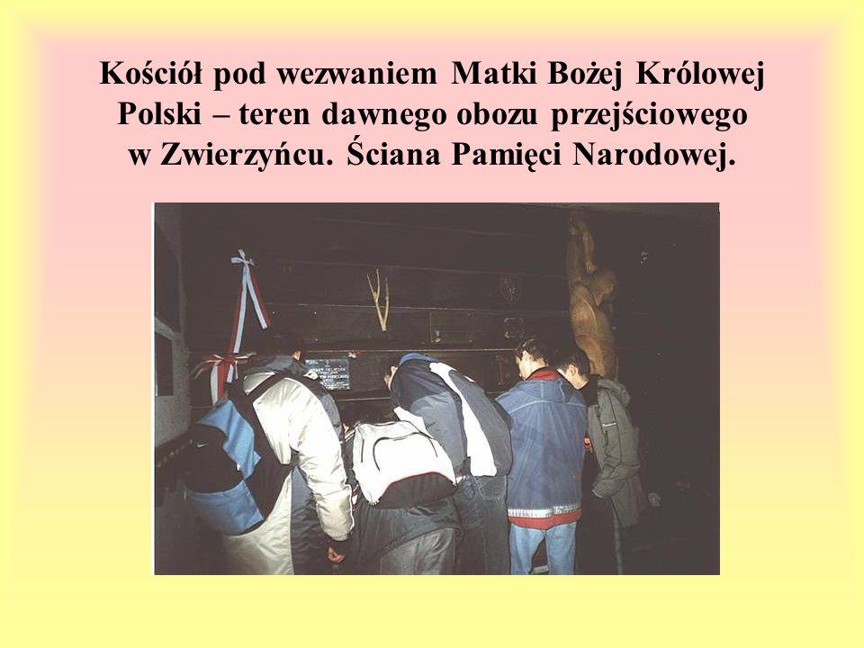 Kościół pod wezwaniem Matki Bożej Królowej Polski – teren dawnego obozu przejściowego w Zwierzyńcu.
