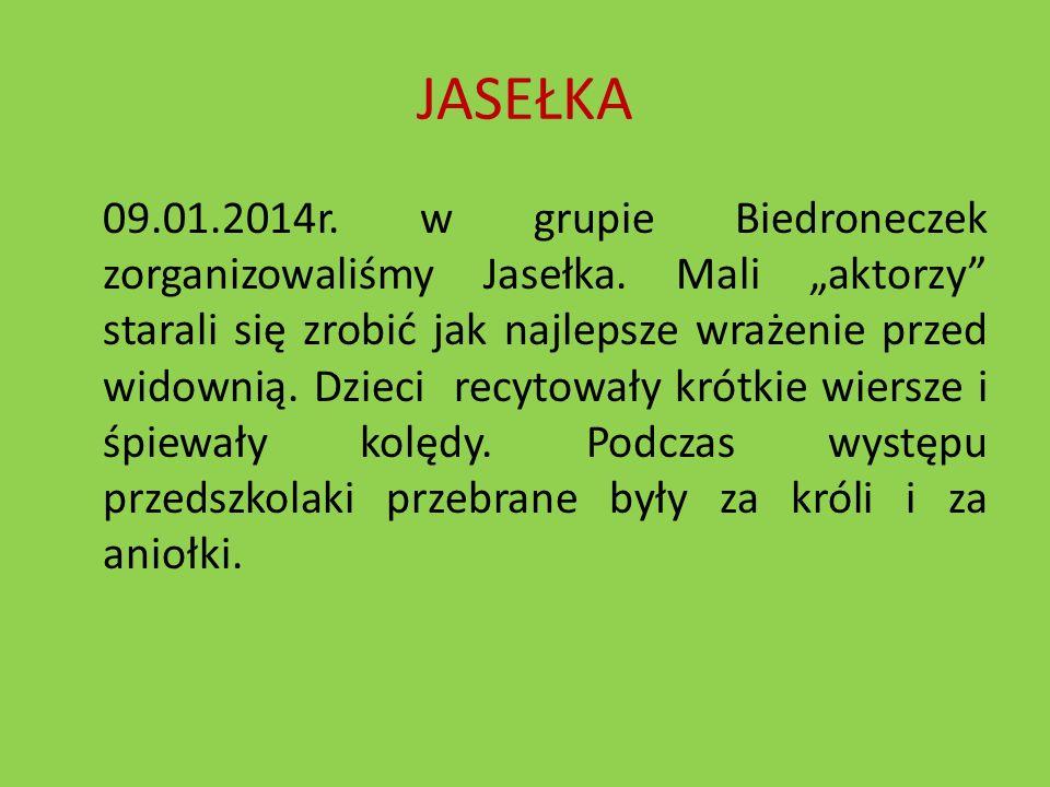 JASEŁKA 09.01.2014r. w grupie Biedroneczek zorganizowaliśmy Jasełka. Mali aktorzy starali się zrobić jak najlepsze wrażenie przed widownią. Dzieci rec