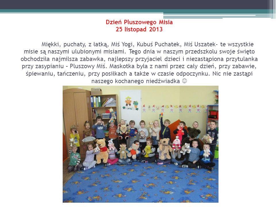 Dzień Pluszowego Misia 25 listopad 2013 Miękki, puchaty, z łatką, Miś Yogi, Kubuś Puchatek, Miś Uszatek- te wszystkie misie są naszymi ulubionymi misiami.