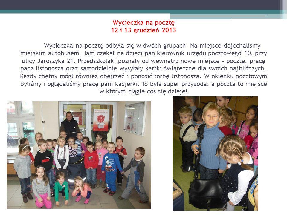 Wycieczka na pocztę 12 i 13 grudzień 2013 Wycieczka na pocztę odbyła się w dwóch grupach.
