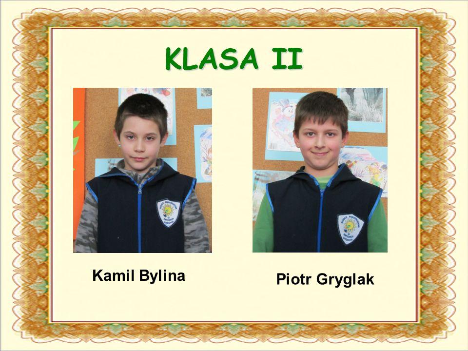 KLASA II Piotr Gryglak Kamil Bylina