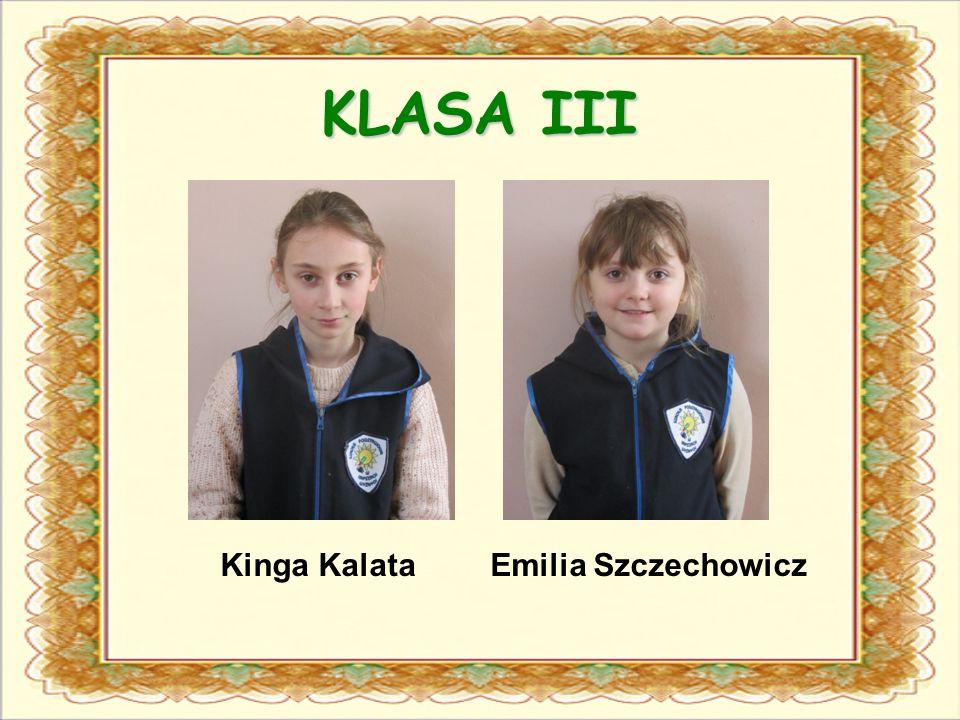 KLASA III Emilia SzczechowiczKinga Kalata