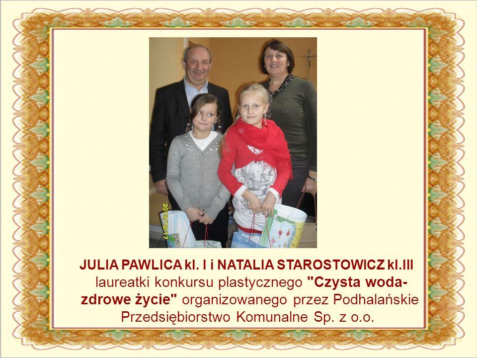 JULIA PAWLICA kl. I i NATALIA STAROSTOWICZ kl.III laureatki konkursu plastycznego