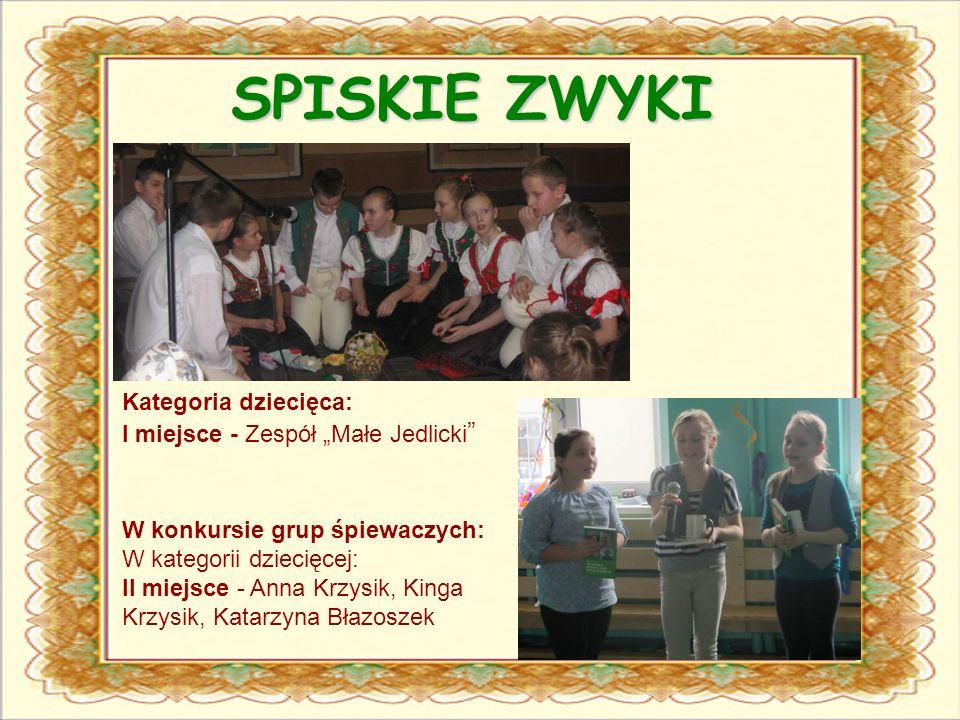 W konkursie grup śpiewaczych: W kategorii dziecięcej: II miejsce - Anna Krzysik, Kinga Krzysik, Katarzyna Błazoszek Kategoria dziecięca: I miejsce - Z