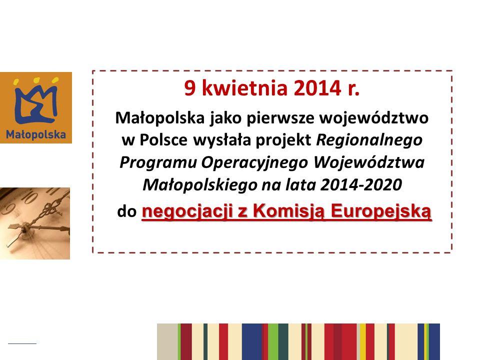 9 kwietnia 2014 r. Małopolska jako pierwsze województwo w Polsce wysłała projekt Regionalnego Programu Operacyjnego Województwa Małopolskiego na lata