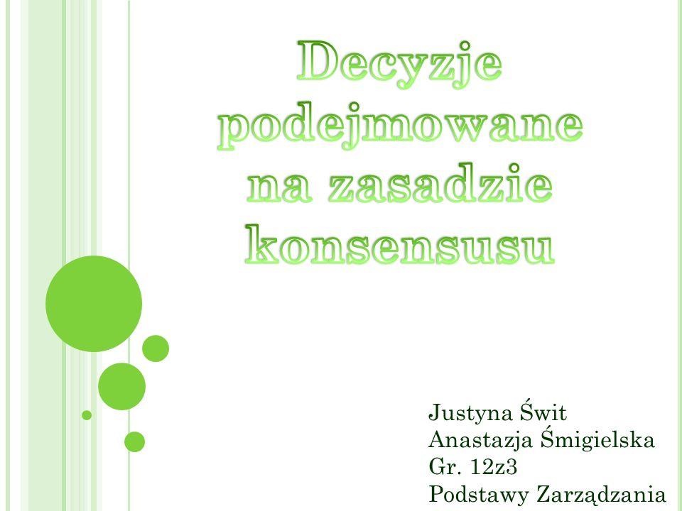Justyna Świt Anastazja Śmigielska Gr. 12z3 Podstawy Zarządzania