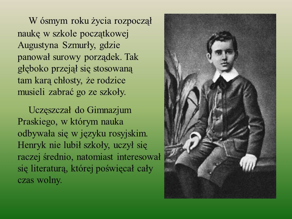W ósmym roku życia rozpoczął naukę w szkole początkowej Augustyna Szmurły, gdzie panował surowy porządek. Tak głęboko przejął się stosowaną tam karą c