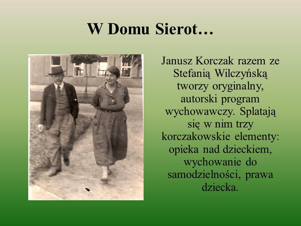 W Domu Sierot… Janusz Korczak razem ze Stefanią Wilczyńską tworzy oryginalny, autorski program wychowawczy. Splatają się w nim trzy korczakowskie elem