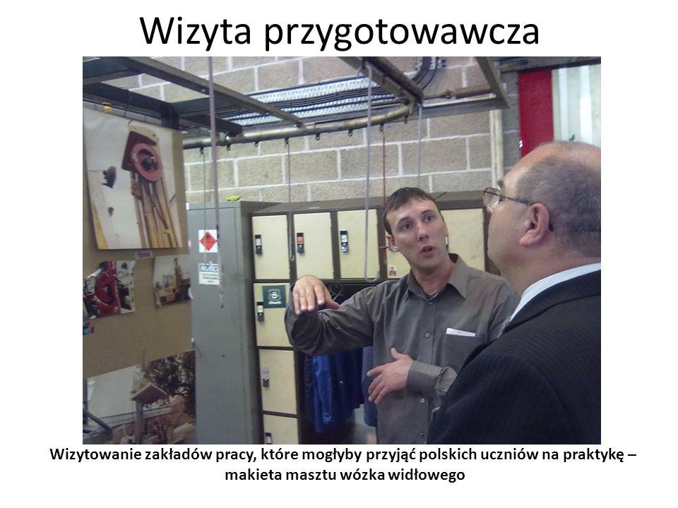 Wizyta przygotowawcza Wizytowanie zakładów pracy, które mogłyby przyjąć polskich uczniów na praktykę – rzut oka na stanowiska pracy
