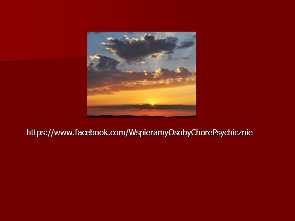 https://www.facebook.com/WspieramyOsobyChorePsychicznie https://www.facebook.com/WspieramyOsobyChorePsychicznie