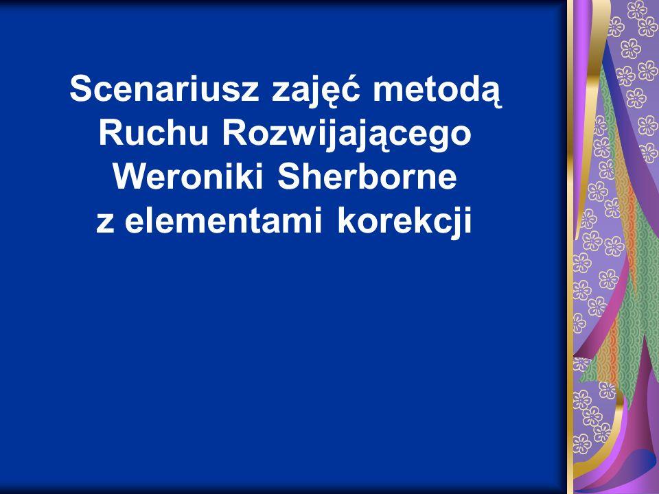 Scenariusz zajęć metodą Ruchu Rozwijającego Weroniki Sherborne z elementami korekcji