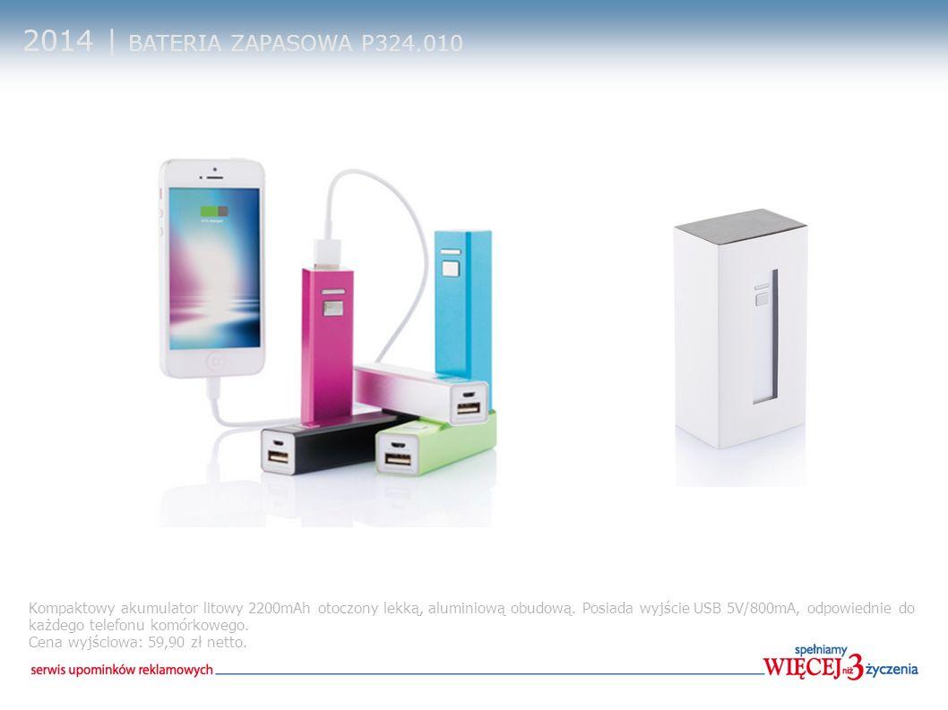 2014 | BATERIA ZAPASOWA P324.010 Kompaktowy akumulator litowy 2200mAh otoczony lekką, aluminiową obudową. Posiada wyjście USB 5V/800mA, odpowiednie do