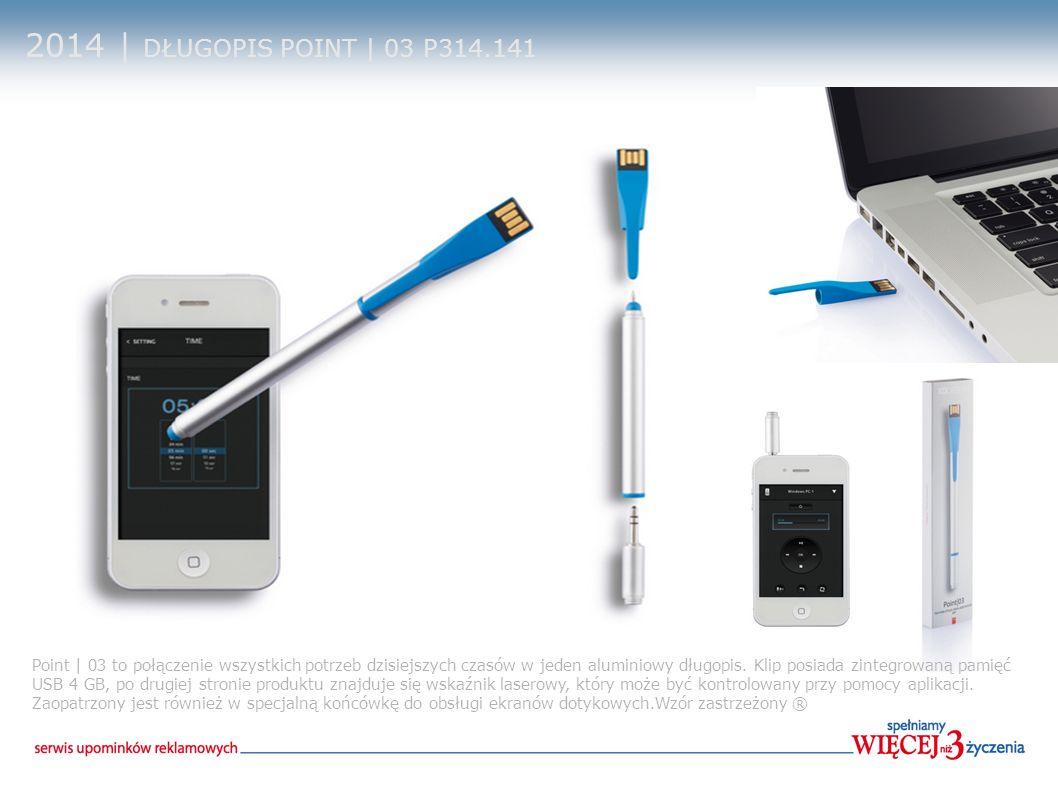 2014 | DŁUGOPIS POINT | 03 P314.141 Point | 03 to połączenie wszystkich potrzeb dzisiejszych czasów w jeden aluminiowy długopis. Klip posiada zintegro