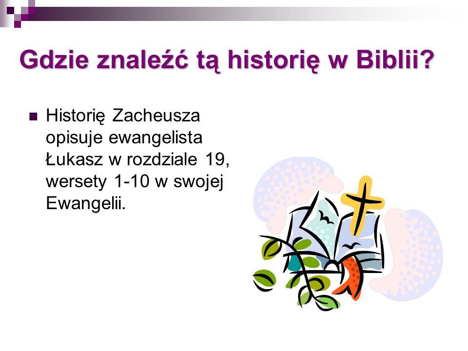 Gdzie znaleźć tą historię w Biblii? Historię Zacheusza opisuje ewangelista Łukasz w rozdziale 19, wersety 1-10 w swojej Ewangelii.
