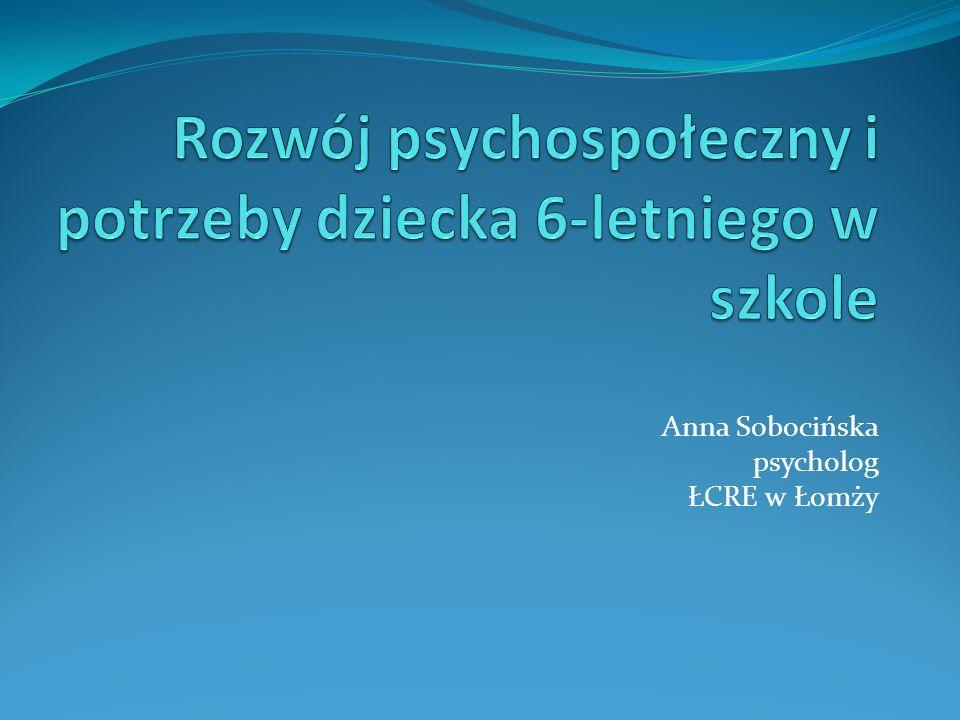Plan prezentacji: I.Prawidłowości rozwoju psychospołecznego dziecka 6-letniego.