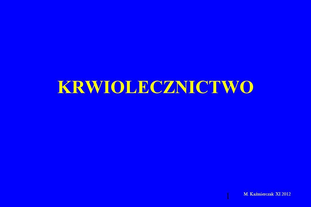 1 KRWIOLECZNICTWO M. Kaźmierczak XI 2012