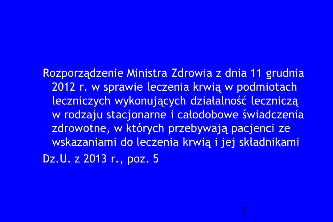 2 Rozporządzenie Ministra Zdrowia z dnia 11 grudnia 2012 r. w sprawie leczenia krwią w podmiotach leczniczych wykonujących działalność leczniczą w rod