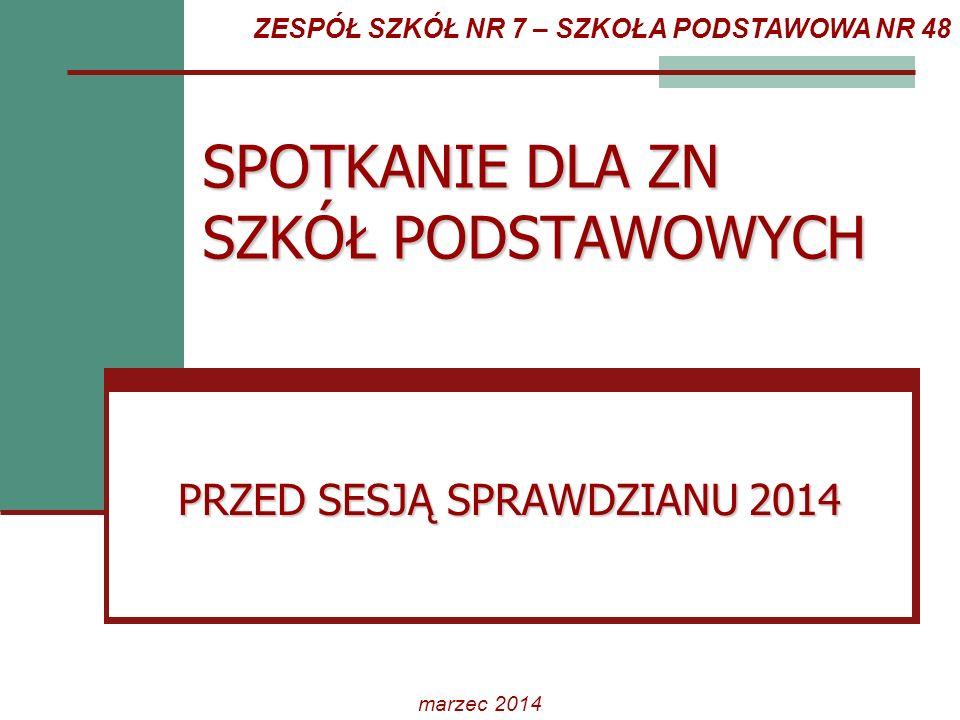 Sprawdzian w roku szkolnym 2013/2014 [wg komunikatu Dyrektora CKE w sprawie terminów egzaminów zewnętrznych w roku 2014] marzec 2014 Termin sprawdzianu główny 1 kwietnia (godz.