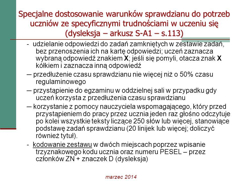 Specjalne dostosowanie warunków sprawdzianu do potrzeb uczniów ze specyficznymi trudnościami w uczeniu się (dysleksja – arkusz S-A1 – s.113) - udziela