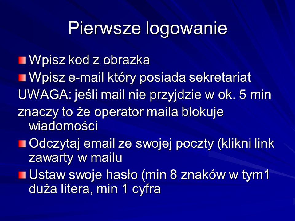 Wpisz kod z obrazka Wpisz e-mail który posiada sekretariat UWAGA: jeśli mail nie przyjdzie w ok. 5 min znaczy to że operator maila blokuje wiadomości