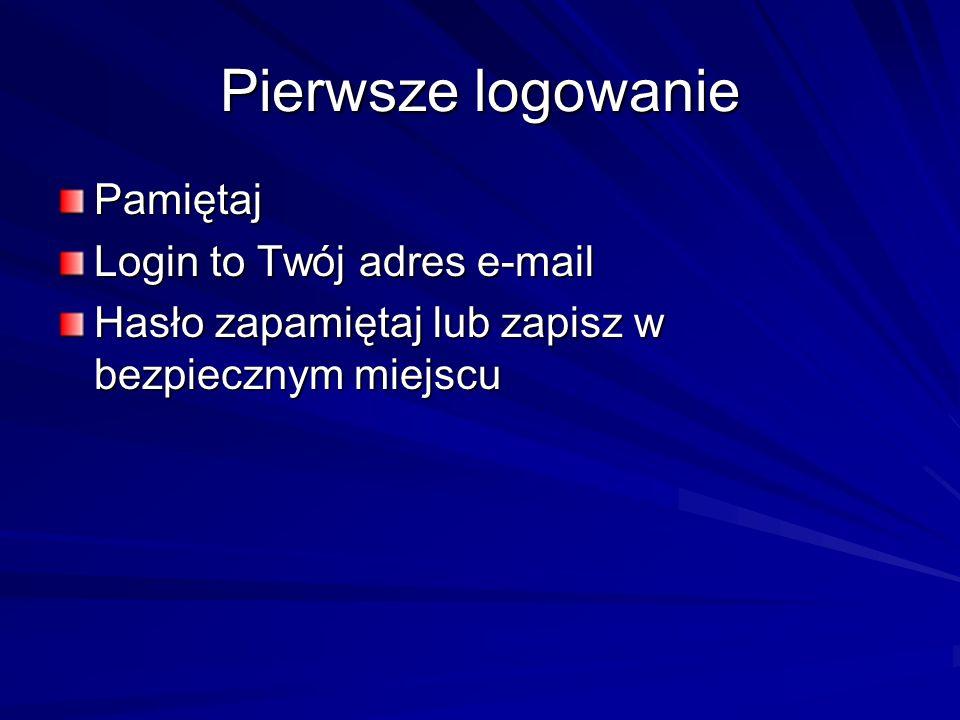 Pamiętaj Login to Twój adres e-mail Hasło zapamiętaj lub zapisz w bezpiecznym miejscu