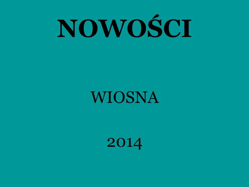 NOWOŚCI WIOSNA 2014