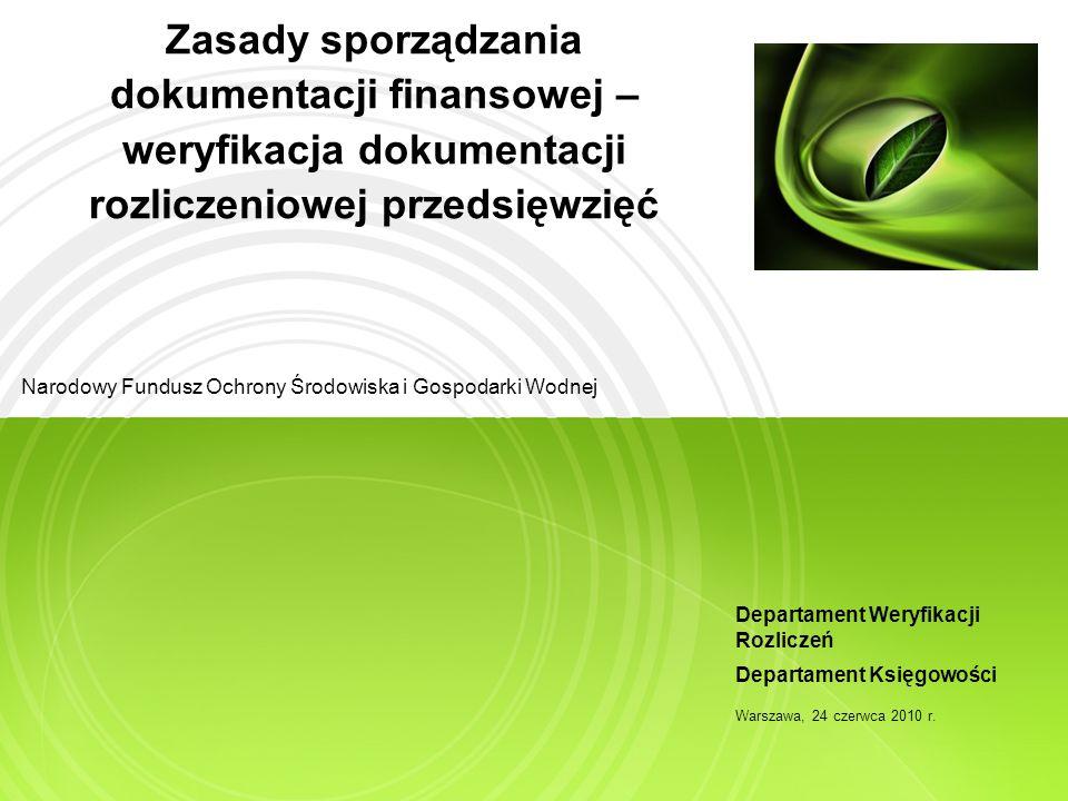 Zasady sporządzania dokumentacji finansowej – weryfikacja dokumentacji rozliczeniowej przedsięwzięć Narodowy Fundusz Ochrony Środowiska i Gospodarki W