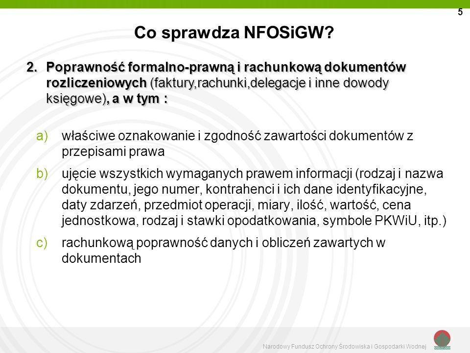 Narodowy Fundusz Ochrony Środowiska i Gospodarki Wodnej Co sprawdza NFOSiGW? a)właściwe oznakowanie i zgodność zawartości dokumentów z przepisami praw
