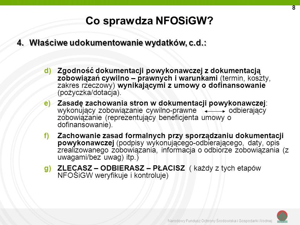 Narodowy Fundusz Ochrony Środowiska i Gospodarki Wodnej Co sprawdza NFOSiGW? d)Zgodność dokumentacji powykonawczej z dokumentacją zobowiązań cywilno –