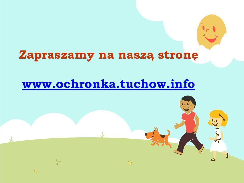Zapraszamy na naszą stronę www.ochronka.tuchow.info
